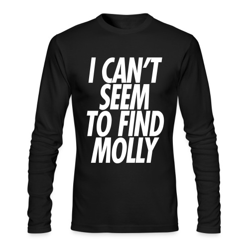I CAN'T SEEM TO FIND MOLLY - Men's Long Sleeve T-Shirt by Next Level