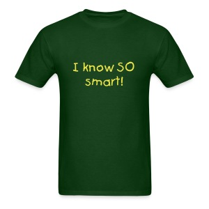 I know so smart! - Men's T-Shirt