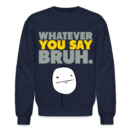 Bruh - Crewneck Sweatshirt