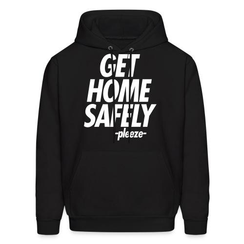 GET HOME SAFELY -PLEEZE- - Men's Hoodie
