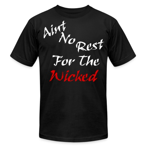 Aint no rest for the wicked Mens t shirt-Black - Men's Fine Jersey T-Shirt