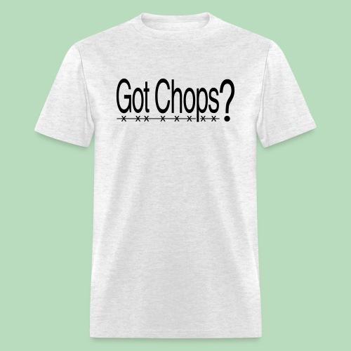 Got Chops? (Men's) - Men's T-Shirt