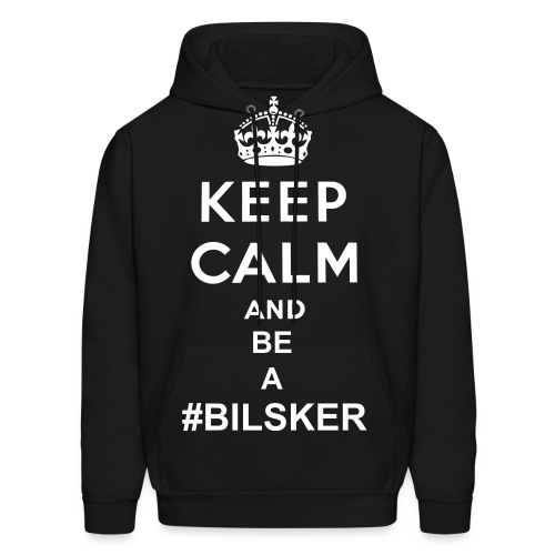KEEP CALM AND BE A BILSKER - Men's Hoodie