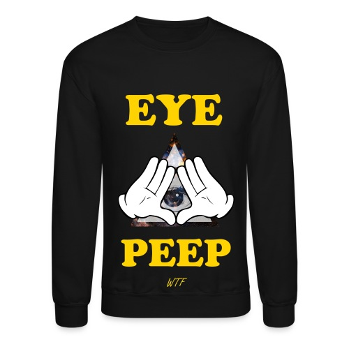 WTF - EYE PEEP - Crewneck Sweatshirt