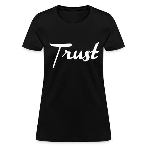 Trust No 1 - Women's T-Shirt