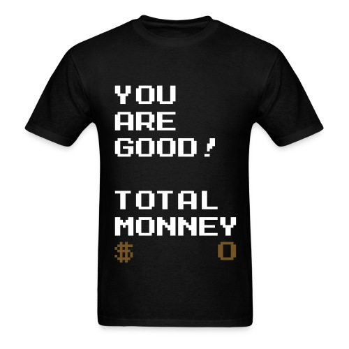 YOU ARE GOOD! (GOLD SPARKLE $) - Men's T-Shirt