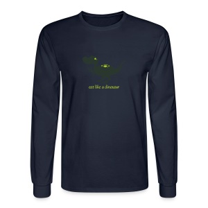 Eat Like a Dinosaur - Men's Tee - Men's Long Sleeve T-Shirt