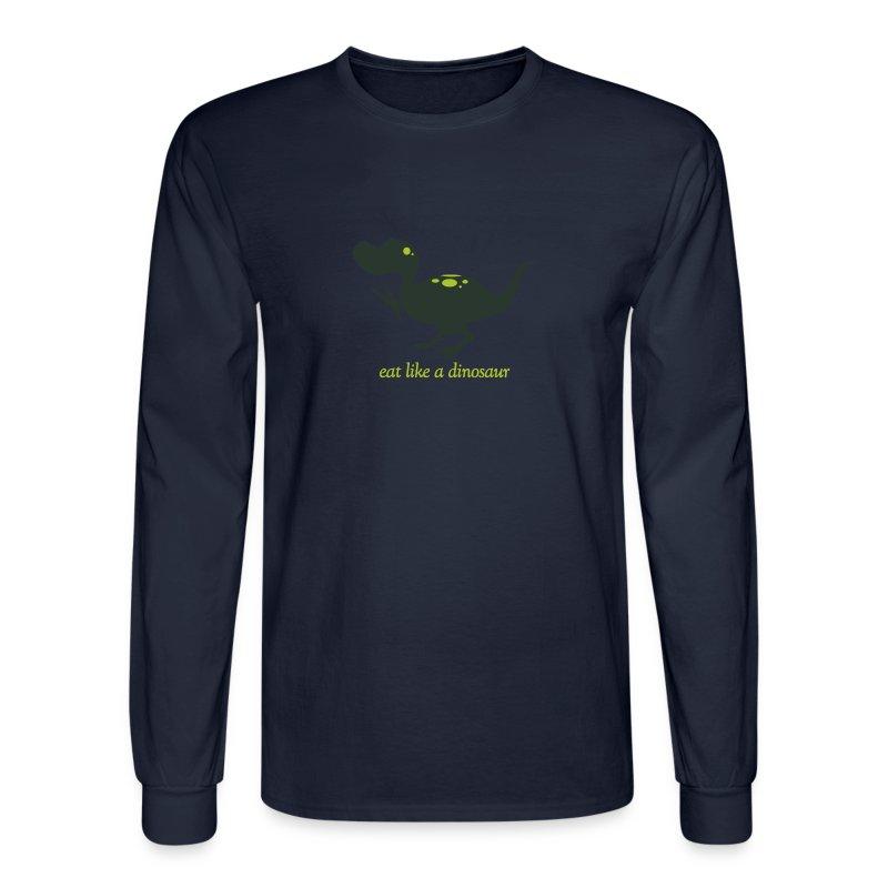 Eat Like a Dinosaur - Men's Tee - Men's Long Sleeve T-Shirt