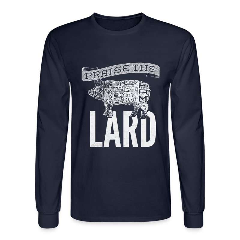 Praise the Lard Men's Shirt - Men's Long Sleeve T-Shirt