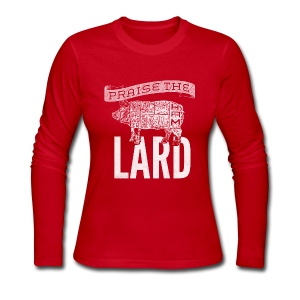 Praise the Lard Women's Shirt - Women's Long Sleeve Jersey T-Shirt