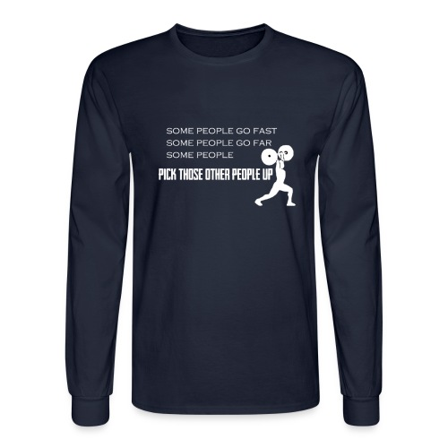 Pick People Up Men's Shirt - Men's Long Sleeve T-Shirt