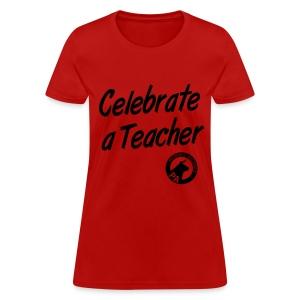 Women's Regular Fit - Celebrate A Teacher - Durham People's Alliance - Women's T-Shirt