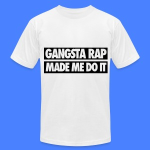 Gangsta Rap Made Me Do It T-Shirts - Men's T-Shirt by American Apparel