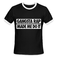 T-Shirts ~ Men's Ringer T-Shirt ~ Gangsta Rap Made Me Do It T-Shirts