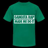 T-Shirts ~ Men's T-Shirt by American Apparel ~ Gangsta Rap Made Me Do It T-Shirts