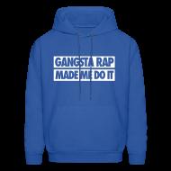 Hoodies ~ Men's Hoodie ~ Gangsta Rap Made Me Do It Hoodies