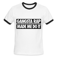 T-Shirts ~ Men's Ringer T-Shirt by American Apparel ~ Gangsta Rap Made Me Do It T-Shirts