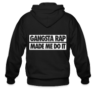 Zip Hoodies & Jackets ~ Men's Zip Hoodie ~ Gangsta Rap Made Me Do It Zip Hoodies & Jackets