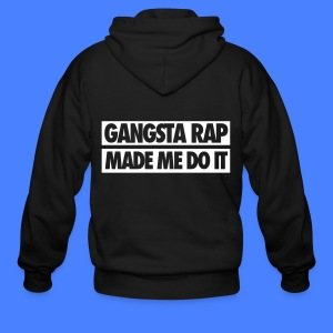 Gangsta Rap Made Me Do It Zip Hoodies & Jackets - Men's Zip Hoodie