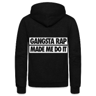 Zip Hoodies & Jackets ~ Unisex Fleece Zip Hoodie by American Apparel ~ Gangsta Rap Made Me Do It Zip Hoodies & Jackets