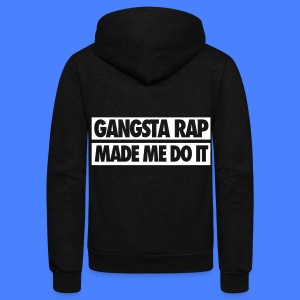 Gangsta Rap Made Me Do It Zip Hoodies & Jackets - Unisex Fleece Zip Hoodie by American Apparel