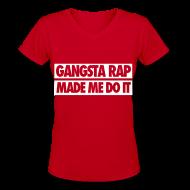 Women's T-Shirts ~ Women's V-Neck T-Shirt ~ Gangsta Rap Made Me Do It Women's T-Shirts