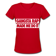 Women's T-Shirts ~ Women's V-Neck T-Shirt ~ Gangsta Rap Made Me Do It Women's T-Shirts