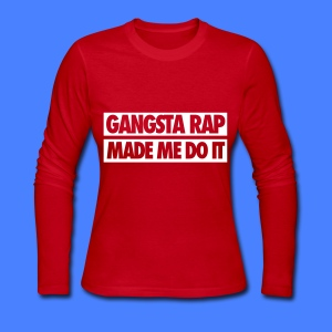 Gangsta Rap Made Me Do It Long Sleeve Shirts - Women's Long Sleeve Jersey T-Shirt