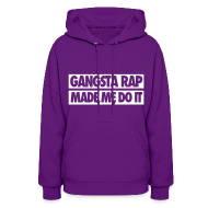Hoodies ~ Women's Hoodie ~ Gangsta Rap Made Me Do It Hoodies