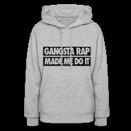 Hoodies ~ Women's Hoodie ~ Gangsta Rap Made Me Do It Hoodies