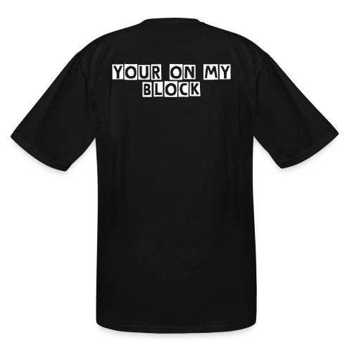 Your on the Block  - Men's Tall T-Shirt