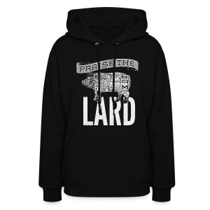 Praise the Lard Men's Shirt - Women's Hoodie