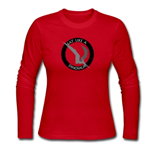 Pterodactyl ~ Eat Like a Dinosaur - light or white shirt - Women's Long Sleeve Jersey T-Shirt