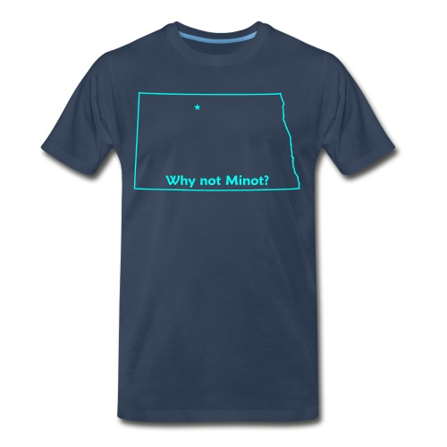 Why not Minot? - Men's Premium T-Shirt
