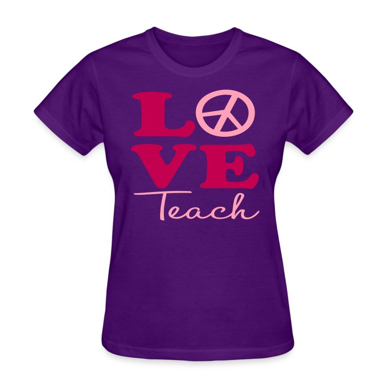 Peace Love Teach - Women's T-Shirt