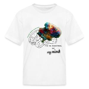Kids I'm In Control of My Mind T Shirt - Kids' T-Shirt