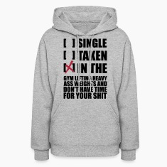 SINGLE, TAKEN, IN THE GYM LolClothing Hoodies