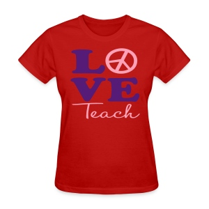 Peace Love Teach red - Women's T-Shirt