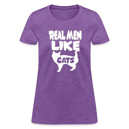 Real Men Like Cats - Women's T-Shirt