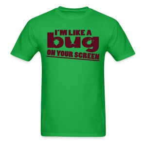 I'm Like A Bug - Men's T-Shirt