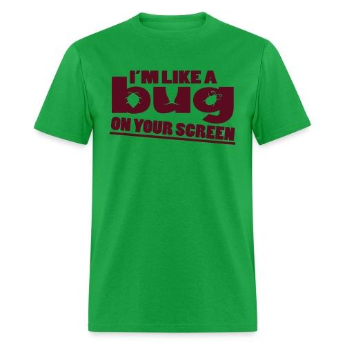 I'm Like A Bug - Men's T-Shirt