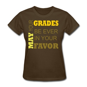 May Your Grades Be Ever in Your Favor 2 - Women's T-Shirt