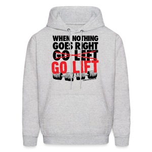When Nothing Goes Right Go Lift | Mens - Men's Hoodie