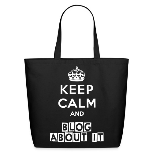 Keep Calm and Blog About It - Eco-Friendly Cotton Tote