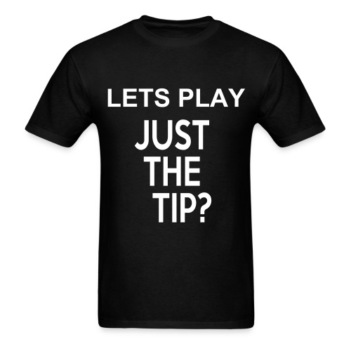 Just the Tip? - Men's T-Shirt