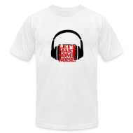 T-Shirts ~ Men's T-Shirt by American Apparel ~ DJ T-Shirt (Men/White) Let's make some noise