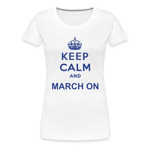 March On - Women's Premium T-Shirt