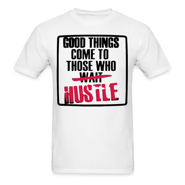 "Men's Classic-cut shirt ""Good Things Come To Those Who Hustle"" 