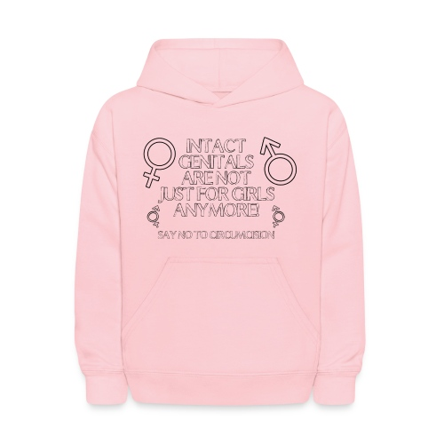 Intact Genitals...Not Just for Girls Anymore - Kids' Hoodie