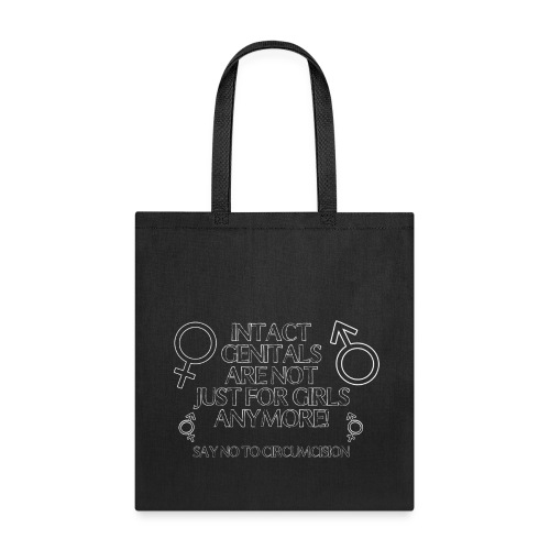Intact Genitals...Not Just for Girls Anymore - Tote Bag